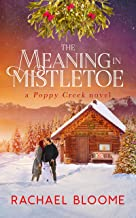 The Meaning in Mistletoe (A Poppy Creek Novel Book 4)