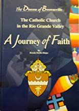 A Journey of Faith: The Catholic Church in the Rio Grande Valley
