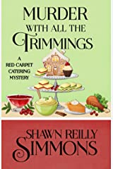 Murder With All The Trimmings (A Red Carpet Catering Mystery Book 6) Kindle Edition