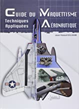 Le Grand Guide du Maquettisme Avions (French Edition)