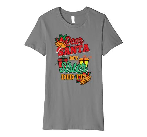 Amazon.com: Dear Santa My Sister Did It Shirt   Christmas ...