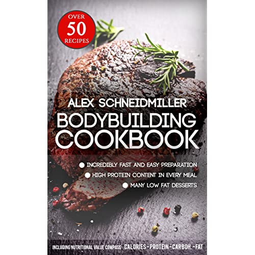 THE BODYBUILDING COOKBOOK - 50 RECIPES FOR MUSCLEGAIN, FATBURN AND HEALTHY EATING ** GERMAN BESTSELLER ** INCL TASTY IMAGES OF THE MEALS - (Healthy Cookbook, Healthy Recipes, Fitness Cookbook)