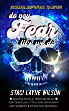Rock & Roll Nightmares: Do You Fear Like We Do: '70s Edition Short Stories