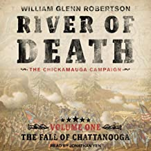 The Fall of Chattanooga: River of Death: The Chickamauga Campaign, Volume 1