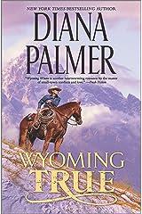 Wyoming True (Wyoming Men Book 10) Kindle Edition
