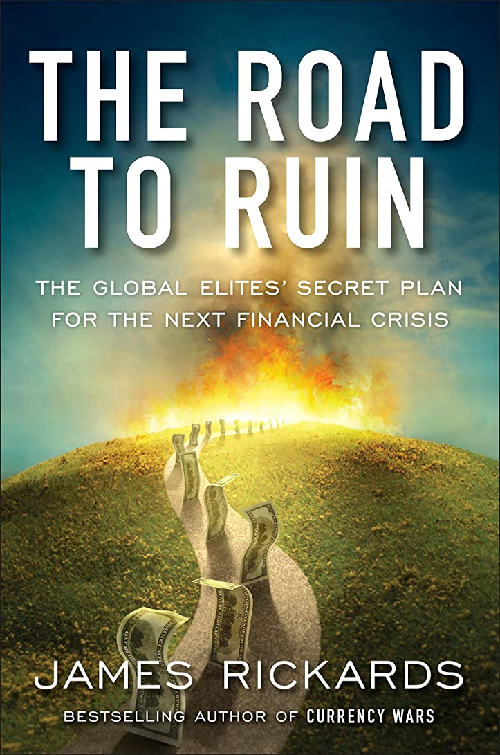 突き出す恥ずかしさ無法者The Road to Ruin: The Global Elites' Secret Plan for the Next Financial Crisis (English Edition)