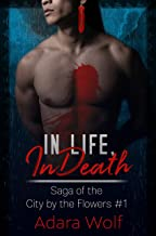 In Life, In Death (Saga of the City by the Flowers Book 1)