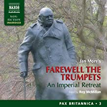 Farewell the Trumpets: An Imperial Retreat: Pax Britannica, Book 3