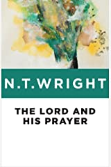 The Lord and His Prayer Kindle Edition