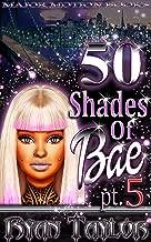 50 Shades Of Bae Pt. 5