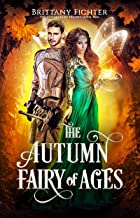 The Autumn Fairy of Ages (The Autumn Fairy Trilogy Book 2)