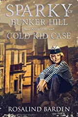 Sparky of Bunker Hill and the Cold Kid Case Kindle Edition