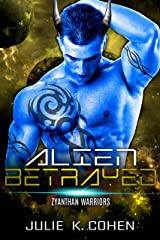 Alien Betrayed: SciFi Mail Order Bride Enemies to Lovers Alien Romance (Zyanthan Warriors Book 5) Kindle Edition
