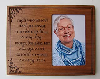 Memorial Sympathy Picture Frame Those Who We Love Don't go Away, They Walk Beside Us Everyday Holds 4x6 Photo with Glass
