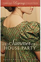 Summer House Party (Timeless Regency Collection Book 4) Kindle Edition