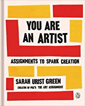 You Are an Artist: Assignments to Spark Creation (English Edition)