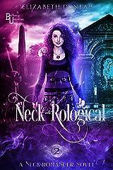 Neck-Rological: A Reverse Harem Paranormal Romance (Neck-Romancer Book 2) Kindle Edition