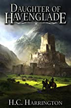 Daughter of Havenglade (Daughter of Havenglade Fantasy Book Series 1) (English Edition)