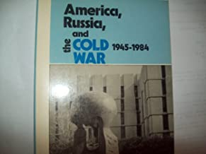 America, Russia, and the Cold War, 1945-1984 (America in crisis)