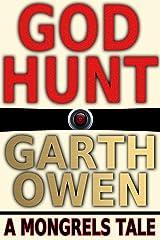 GOD Hunt (Mongrels Book 1) Kindle Edition