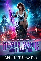 Demon Magic and a Martini (The Guild Codex: Spellbound Book 4) Kindle Edition