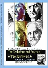 The Technique and Practice of Psychoanalysis, 6 (The Ralph R. Greenson Training Seminars)