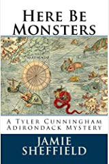 Here Be Monsters (Tyler Cunningham Book 1) Kindle Edition