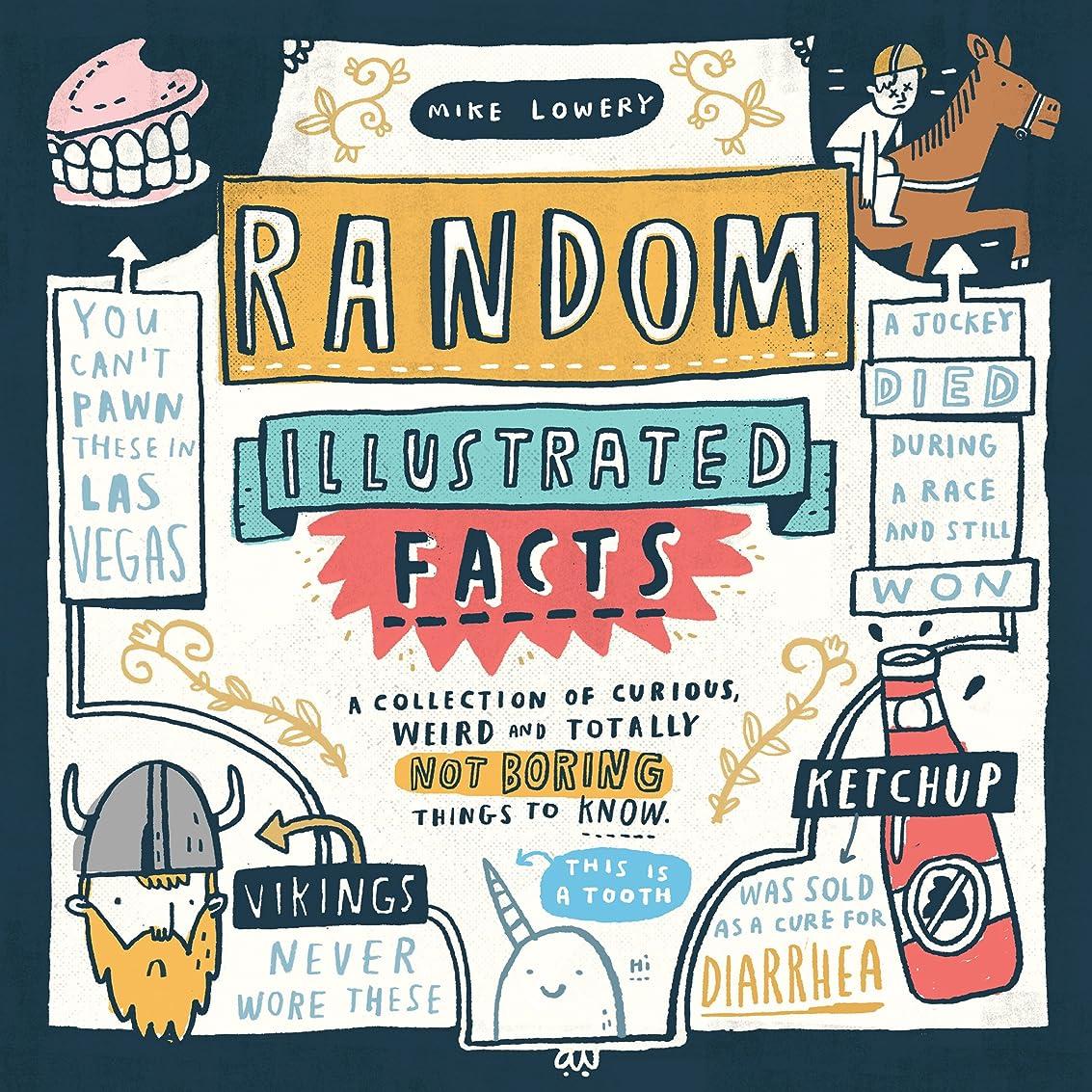 最初は水素腫瘍Random Illustrated Facts: A Collection of Curious, Weird, and Totally Not Boring Things to Know (English Edition)