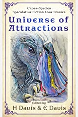 Universe of Attractions: Cross-Species Speculative Fiction Love Stories Kindle Edition