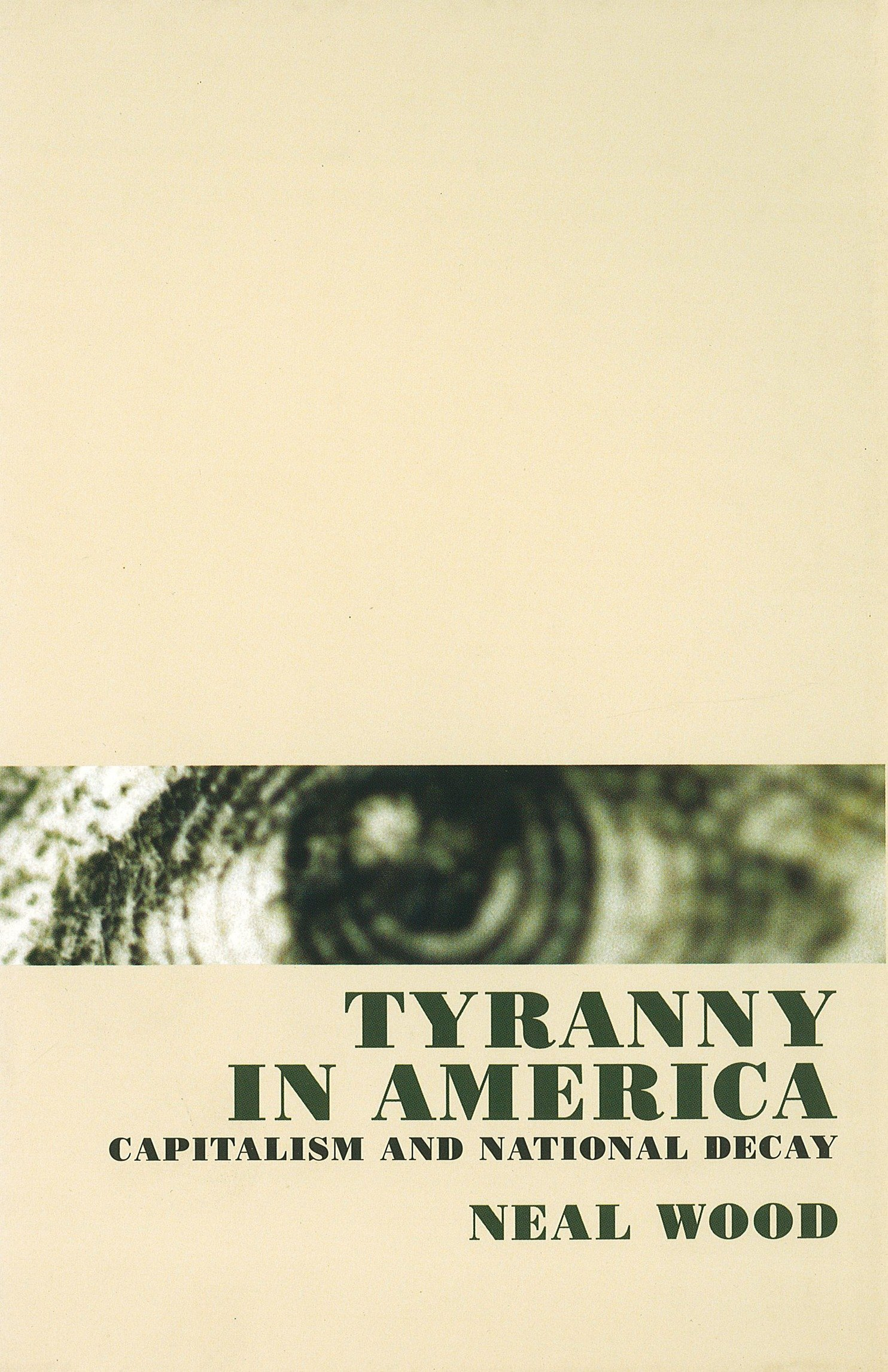 Image OfTyranny In America: Capitalism And National Decay