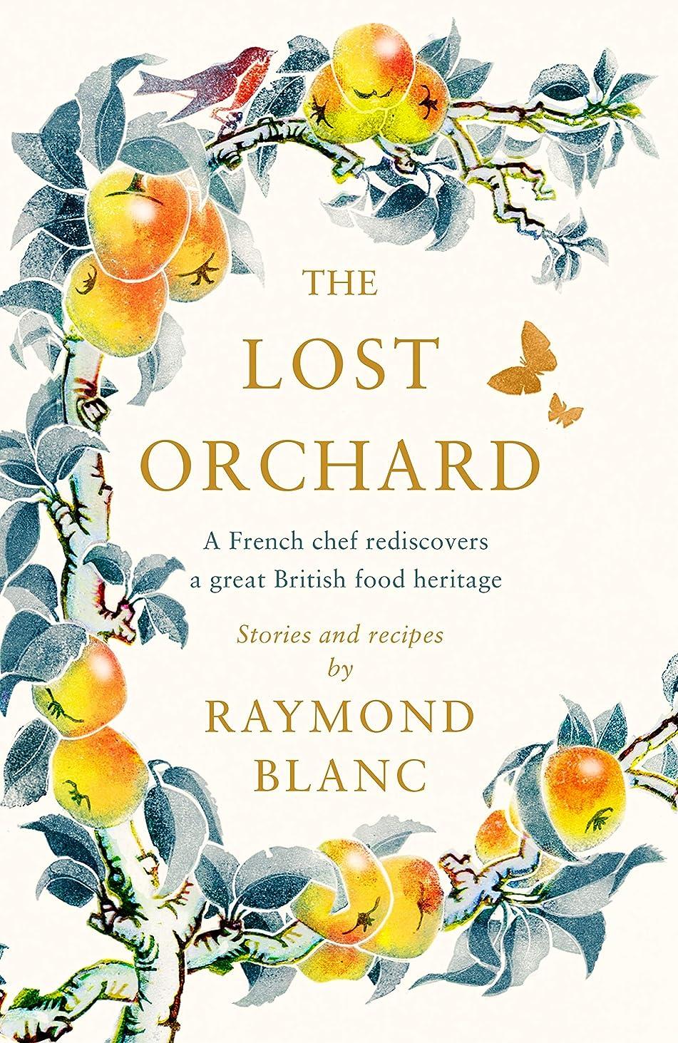 自動剣どう?The Lost Orchard: A French chef rediscovers a great British food heritage (English Edition)