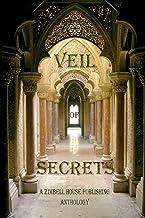 Veil of Secrets: A Zimbell House Publishing Anthology