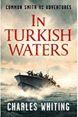 In Turkish Waters (The Common Smith VC Adventures Book 2) Kindle Edition