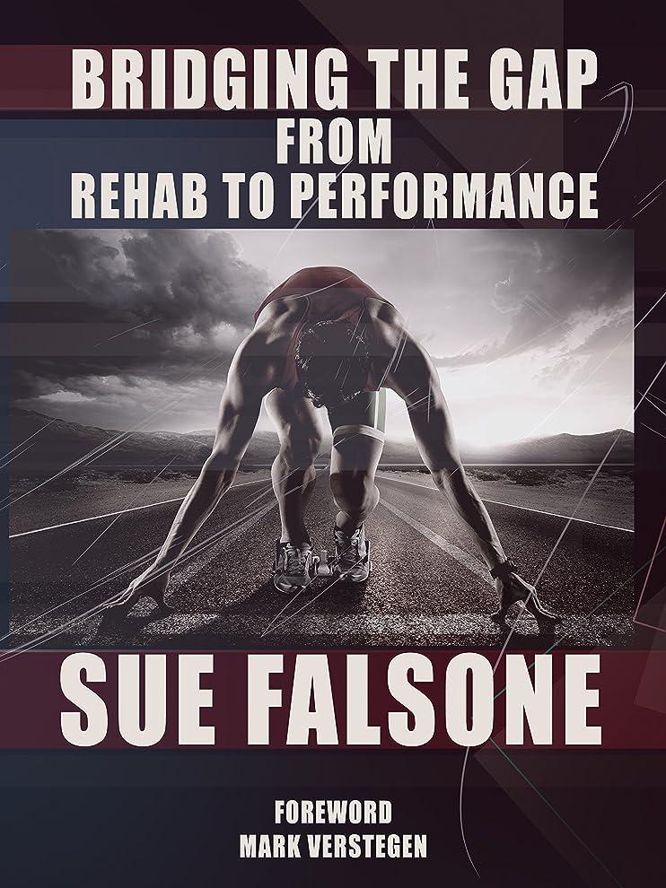 完了準備ができて聖歌Bridging the Gap from Rehab to Performance (English Edition)