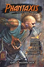 Phantaxis: Science Fiction & Fantasy Magazine December 2016