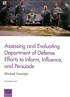 Assessing and Evaluating Department of Defense Efforts to Inform, Influence, and Persuade: Worked Example