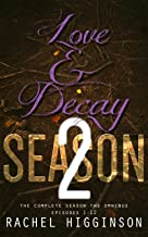 Love and Decay Omnibus: Season Two (Episodes 1-12) (Love and Decay, A Novella Series Book 2)