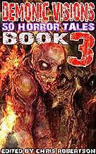 Demonic Visions 50 Horror Tales Book 3