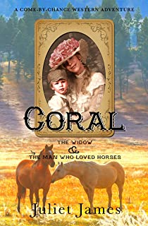 Coral – The Widow and the Man Who Loved Horses: Montana Western Romance (Come-By-Chance Mail Order Brides Book 8) (English Edition)