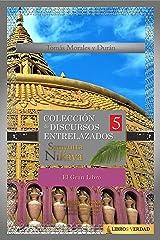 El Gran Libro: Colección de Discursos Entrelazados del Buddha V (Samyutta Nikaya nº 5) (Spanish Edition) Kindle Edition