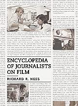 Encyclopedia of Journalists on Film