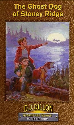 The Ghost Dog of Stoney Ridge, Book 4, D.J. Dillon Adventure Series