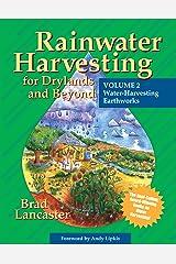 Rainwater Harvesting for Drylands and Beyond: Water Harvesting Earthworks: Volume 2 Paperback