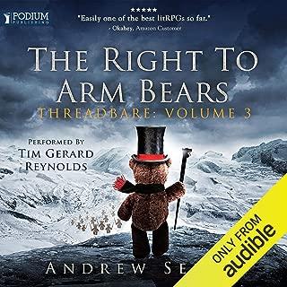 The Right to Arm Bears: Threadbare, Book 3