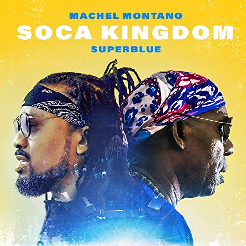 Soca Kingdom by Machel Montano & Super Blue on Amazon Music