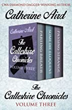 The Calleshire Chronicles Volume Three: Parting Breath, Some Die Eloquent, and Passing Strange