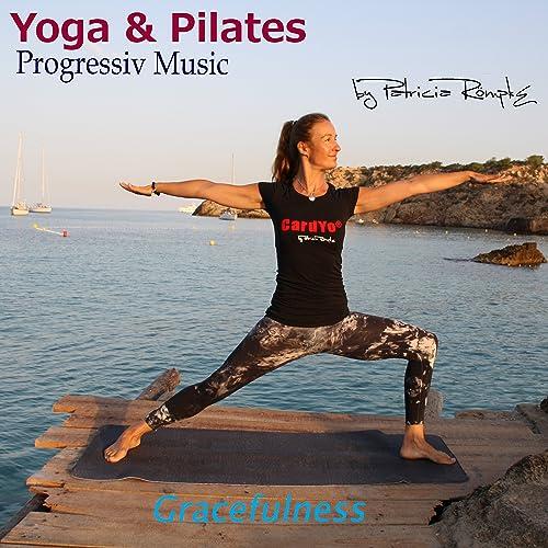 Yoga & Pilates: Progressiv Music, Vol. 1 by Patricia Römpke ...