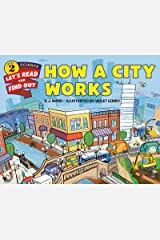 How a City Works (Let's-Read-and-Find-Out Science 2) Kindle Edition