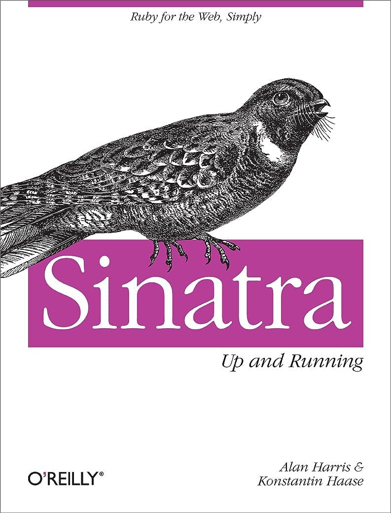 主に硬さ詩Sinatra: Up and Running: Ruby for the Web, Simply (English Edition)