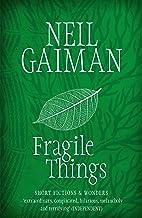 Fragile Things by Neil Gaiman (5-Apr-2007) Paperback